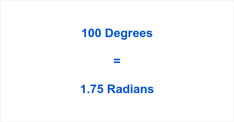 100 Degrees in Radians