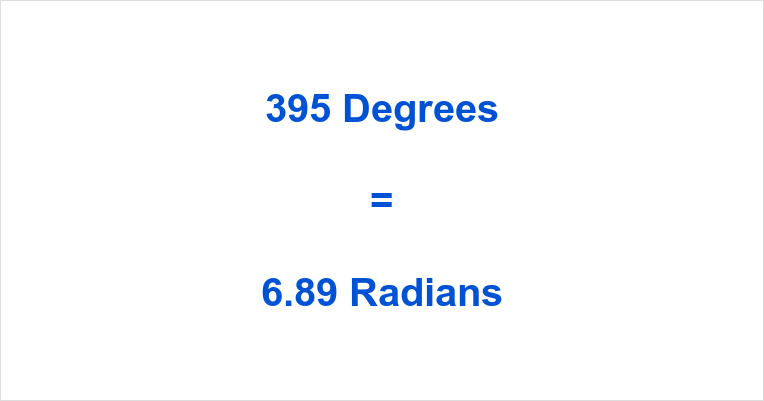 395 Degrees in Radians