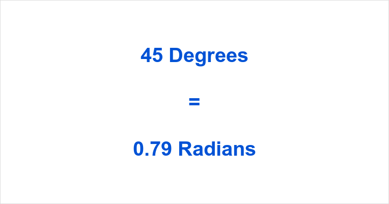 45 Degrees in Radians