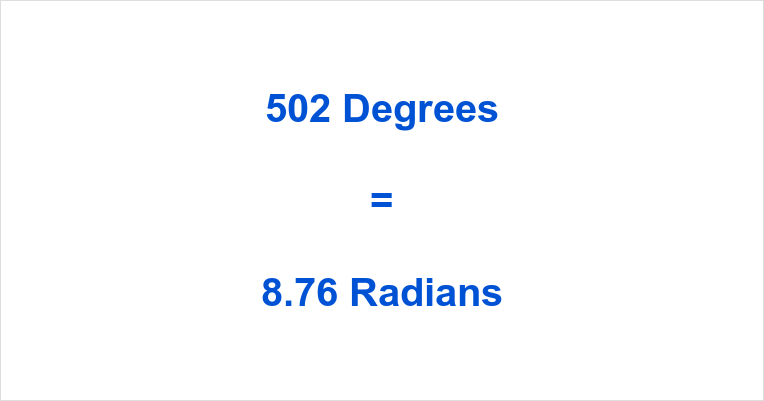 502 Degrees in Radians