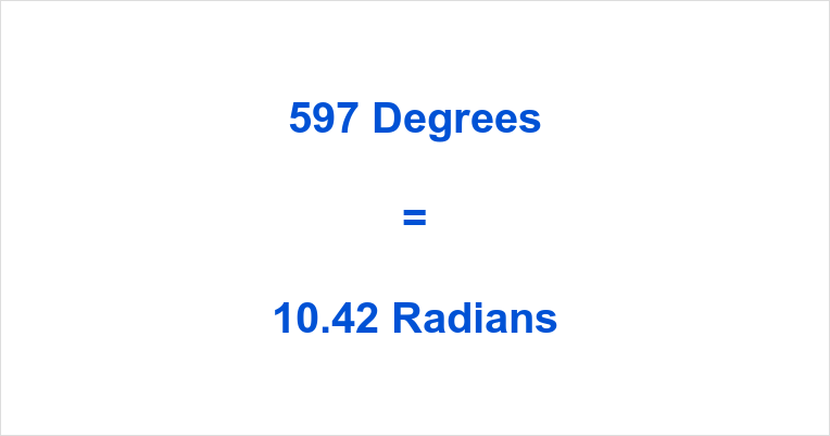 597 Degrees in Radians