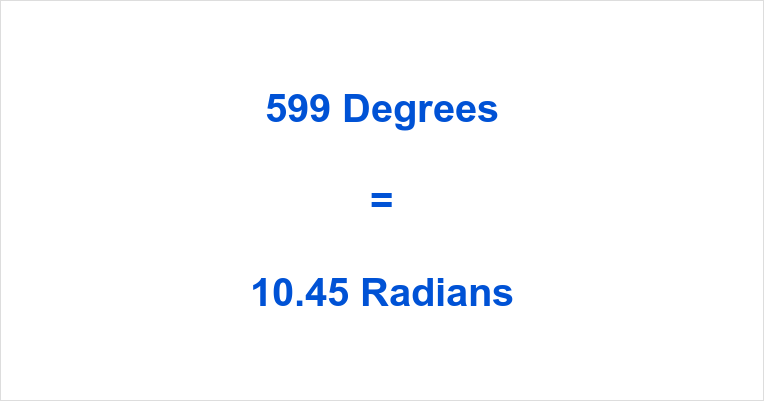 599 Degrees in Radians