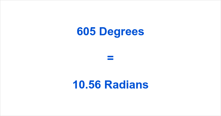 605 Degrees in Radians