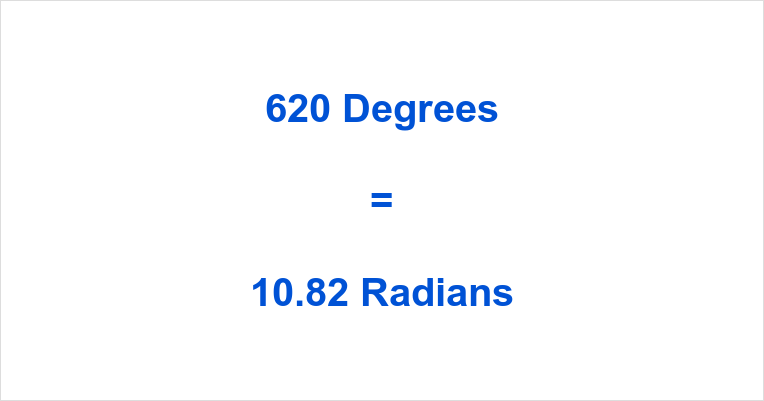 620 Degrees in Radians