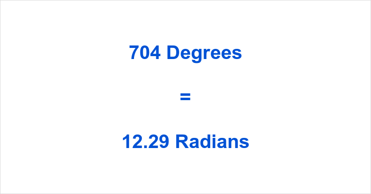 704 Degrees in Radians