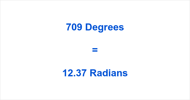 709 Degrees in Radians