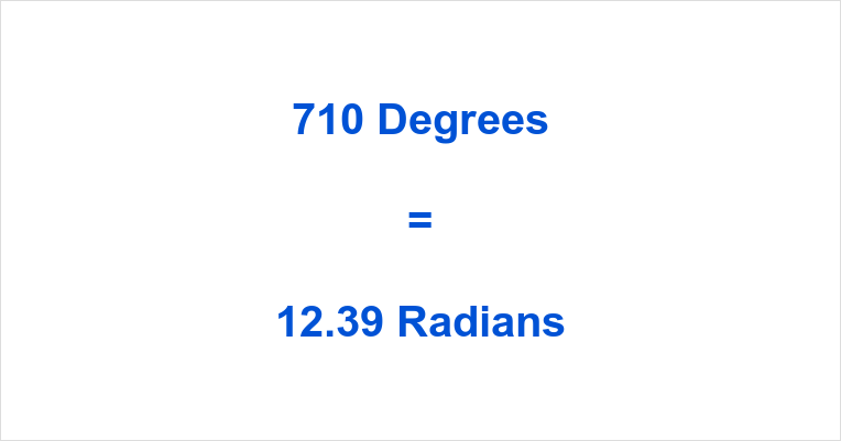 710 Degrees in Radians