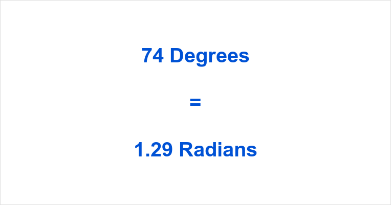 74 Degrees in Radians