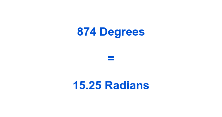 874 Degrees in Radians